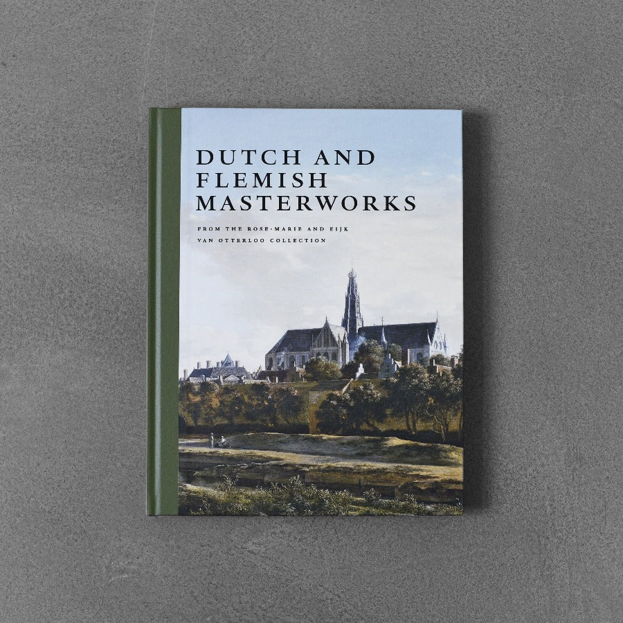 Dutch and Flemish Masterworks from the Rose-Marie and Eijik van Otterloo Collection