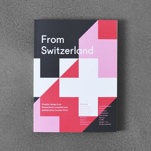 From Switzerland: Graphic Design from Switzerland
