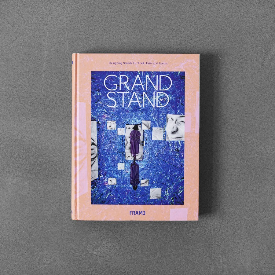 Grand Stand: Designing Stands for Trade Fairs and Events