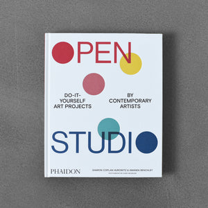 Open Studio: Do-it-yourself Art Projects by Contemporary Artists - Sharon Coplan Hurowitz, Amanda Benchley