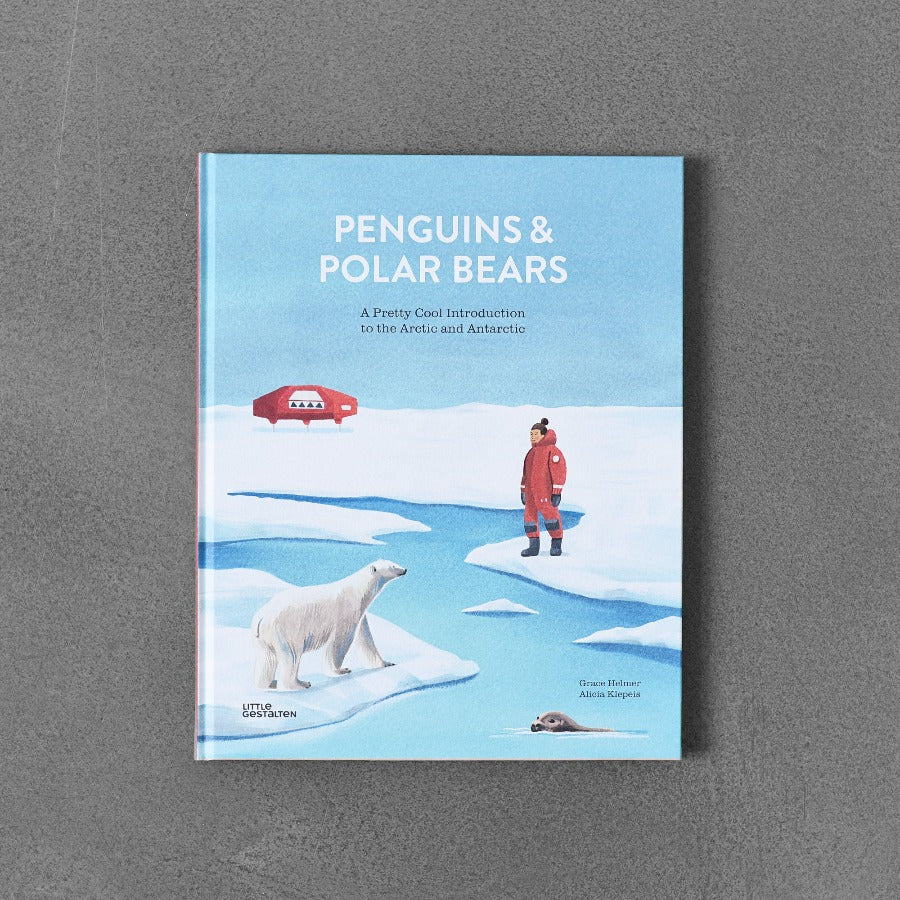Penguins & Polar Bears: A Pretty Cool Introduction to the Arctic and Antarctic