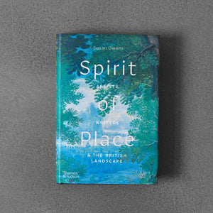Spirit of Place: Artists, Writers and the British Landscape