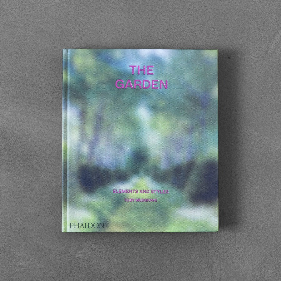 The Garden: Elements and Styles - Toby Musgrave