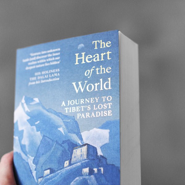 The Heart of the World: A Journey to Tibet's Lost Paradise - Ian Barker