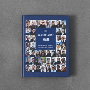 The Sartorialist Man: Inspiration Every Man Wants, Education Every Man Needs