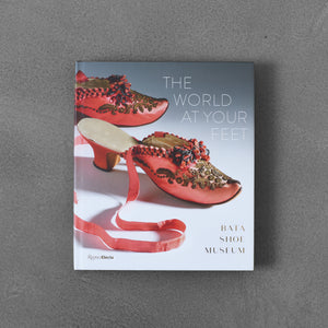 The World at Your Feet - Bata Shoe Museum