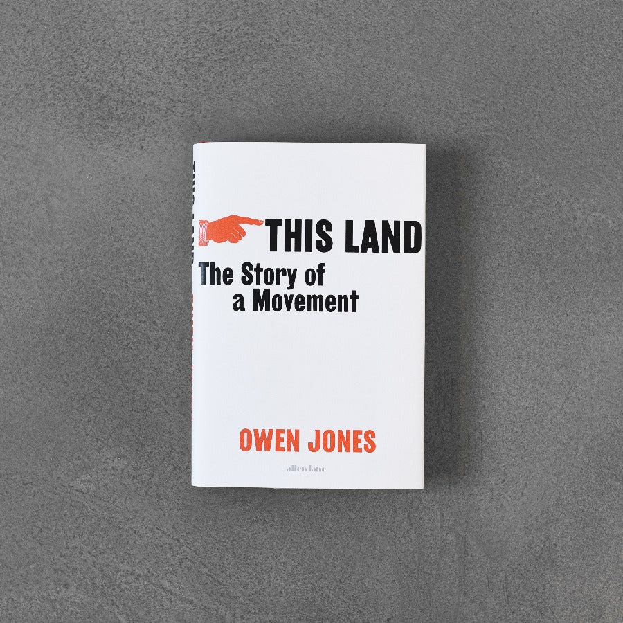 This Land: The Story of a Movement - Owen Jones