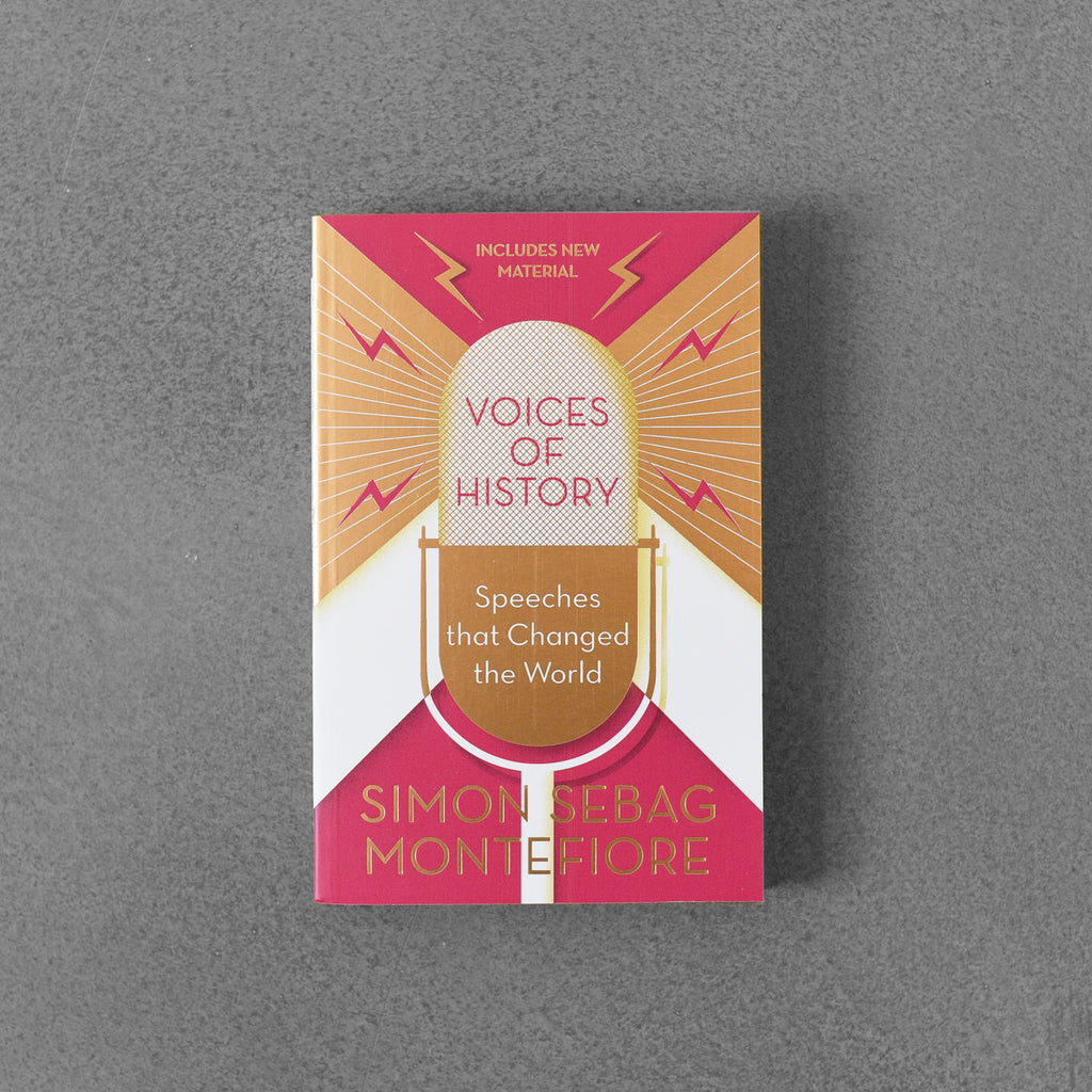 Voices of History: Speeches that Changed the World - Simon Sebag Montefiore
