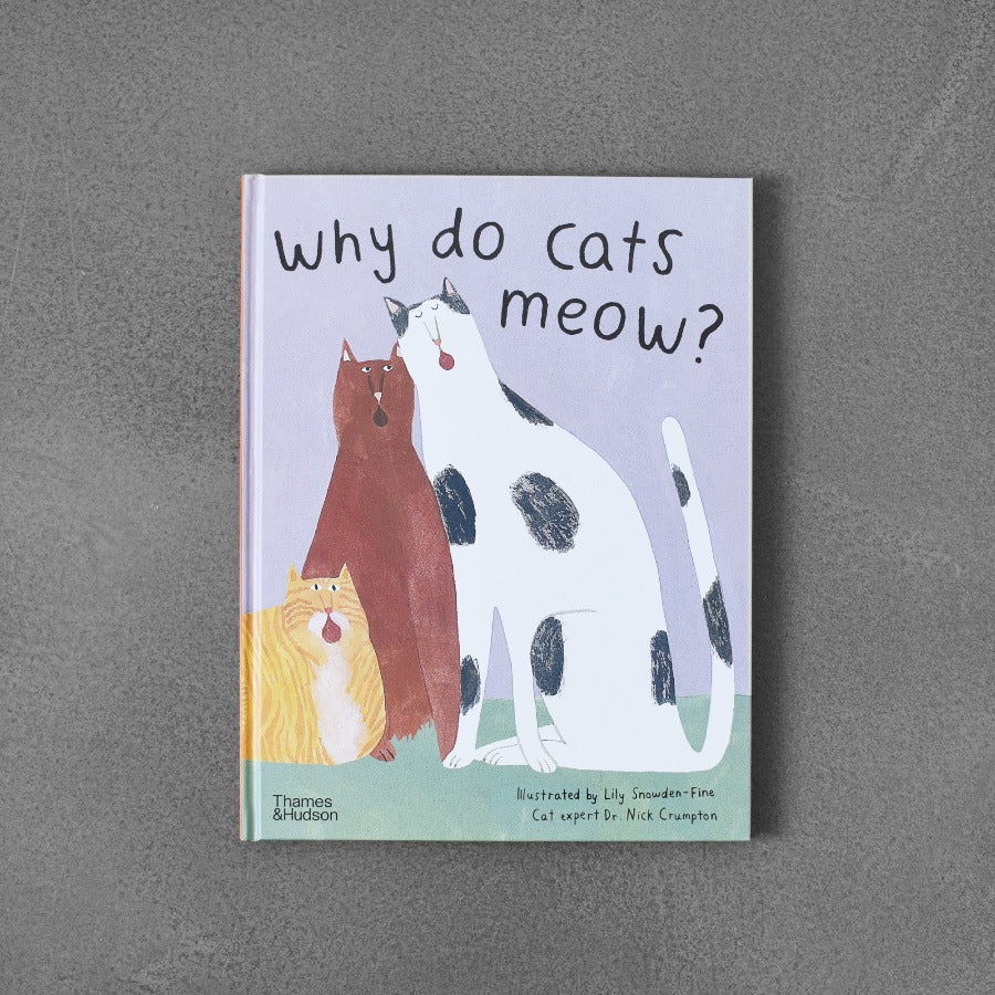 Why Do Cats Meow? - Lilly Snowden-Fine