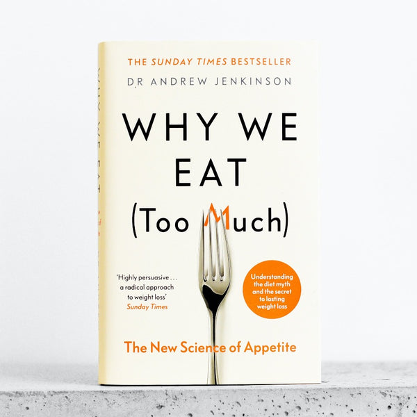 Why We Eat (Too Much) - Andrew  Jenkinson