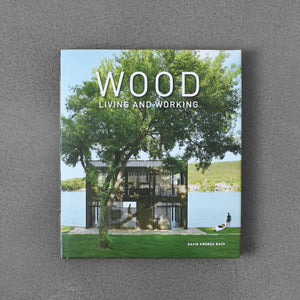 Wood: Living and Working - David Andreu Bach