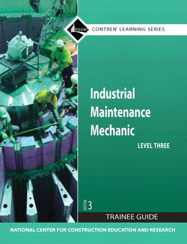 Industrial Maintenance Mechanic Level 3 Trainee Guide, Paperback, 3rd Edition