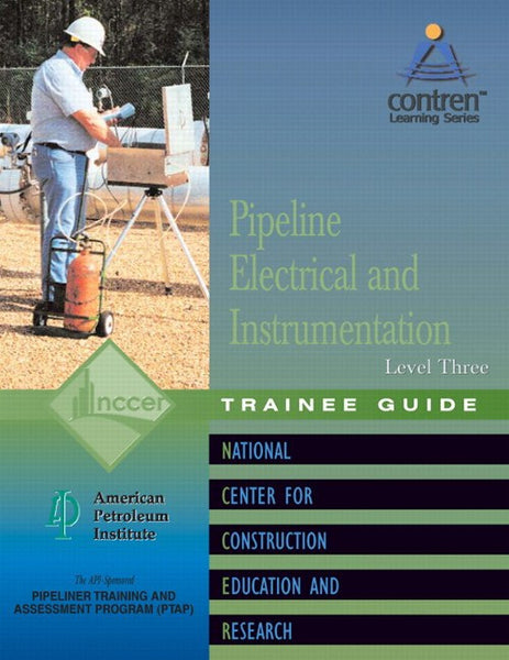 NCCER Pipeline Electrical & Instrumentation Level 3 Trainee Guide