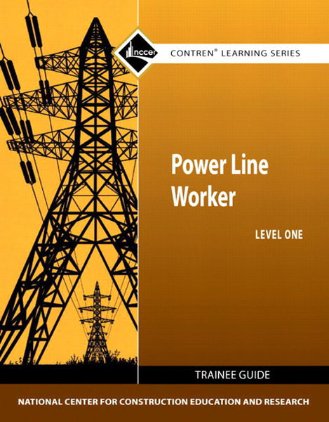 NCCER Power Line Worker Level 1 Trainee Guide