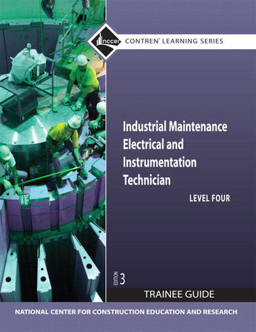 NCCER Industrial Maintenance Electrical & Instrumentation Level 4 Trainee Guide