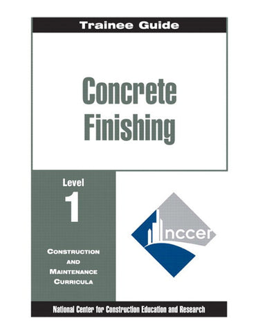 Concrete Finishing Level 1 Trainee Guide