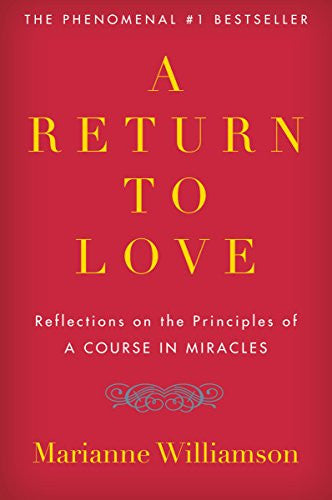 "A Return to Love: Reflections on the Principles of ""A Course in Miracles"" - Mantrahelp.com"