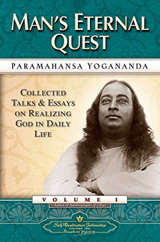 Man's Eternal Quest: Collected Talks and Essays - Volume 1 (Self-Realization Fellowship) - Mantrahelp.com