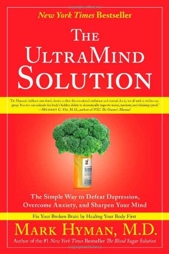 The UltraMind Solution: The Simple Way to Defeat Depression, Overcome Anxiety, and Sharpen Your Mind - Mantrahelp.com