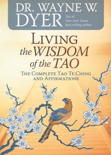 Living the Wisdom of the Tao: The Complete Tao Te Ching and Affirmations - Mantrahelp.com