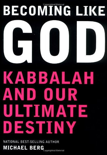 Becoming Like God: Kabbalah and Our Ultimate Destiny - Mantrahelp.com