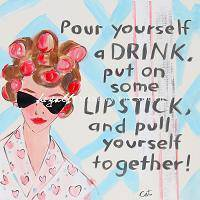 Pour Yourself a Drink PRINT, Hi Y'all! (Select Brown Hair or Blond Hair) - Farmhouse Tupelo