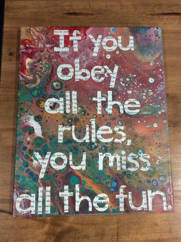 If you obey all the rules, you miss all the fun; 11x14 Original Art - Farmhouse Tupelo