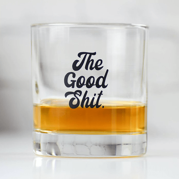 COCKTAIL GLASS - The Good Shit. - Farmhouse Tupelo