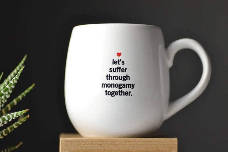 COFFEE MUG- Let's suffer through monogamy together - Farmhouse Tupelo