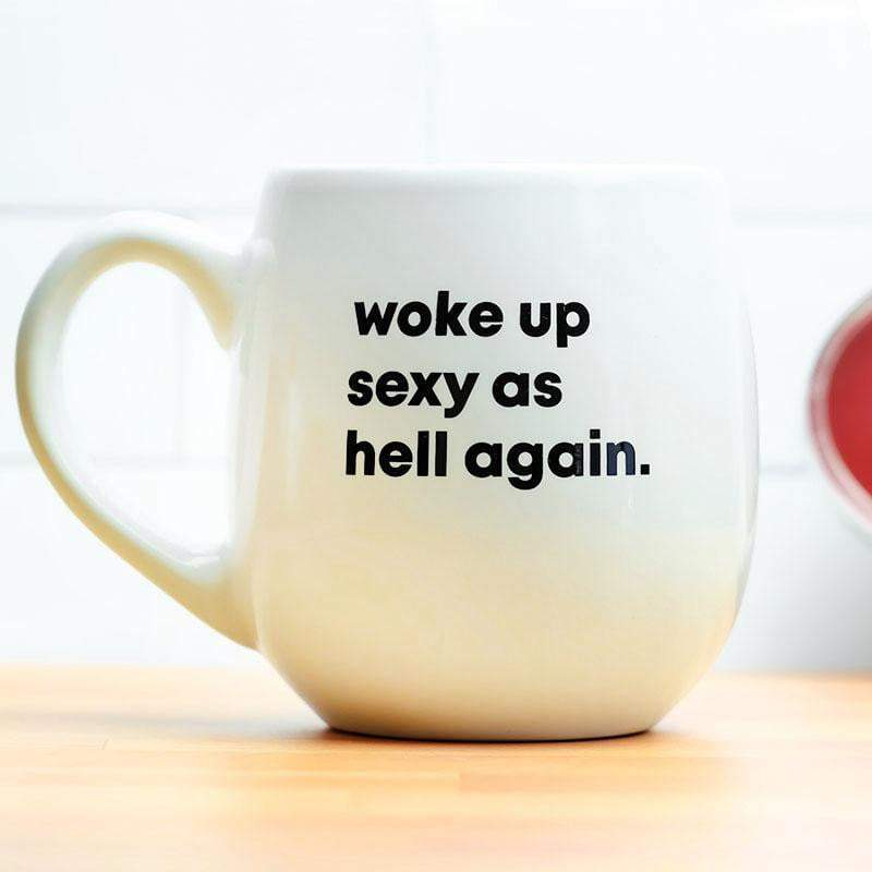 COFFEE MUG - woke up sexy as hell again. - Farmhouse Tupelo