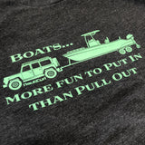 Boats, More Fun to Put in than Pull Out - Funny boating jeep boston whaler shirt
