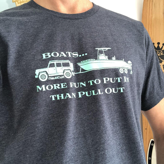 Funny Boating Shirt - Boats... More Fun to Put in than Pull out - NautiCurl Clothing