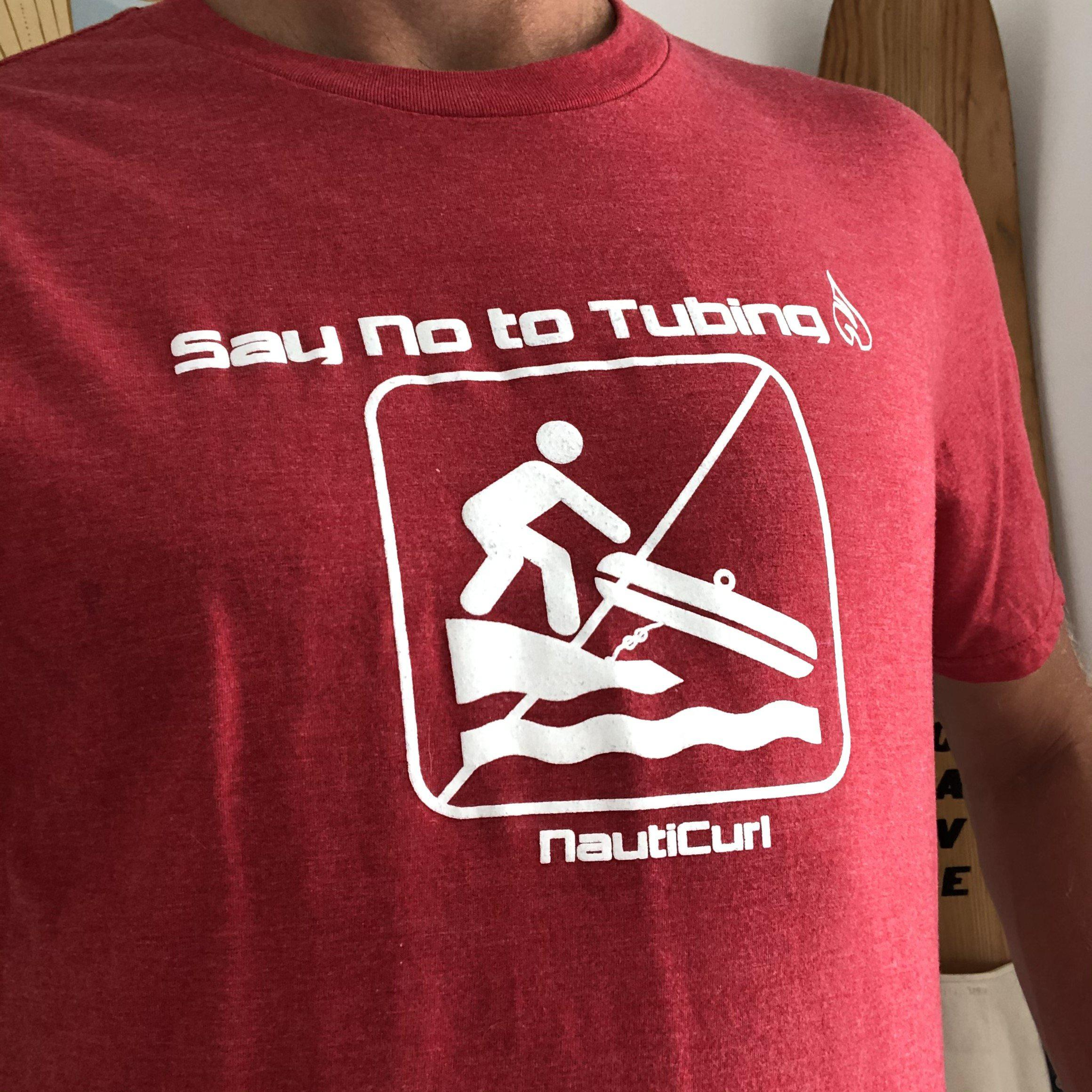 Say No to Tubing - NautiCurl funny boating shirt - Wakesurfing wakeboarding