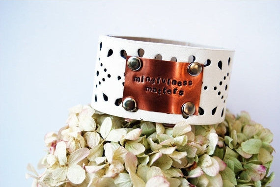 """Mindfulness Matters"" Leather Cuff"