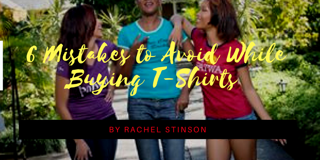 6 Mistakes to Avoid While Buying T-Shirts