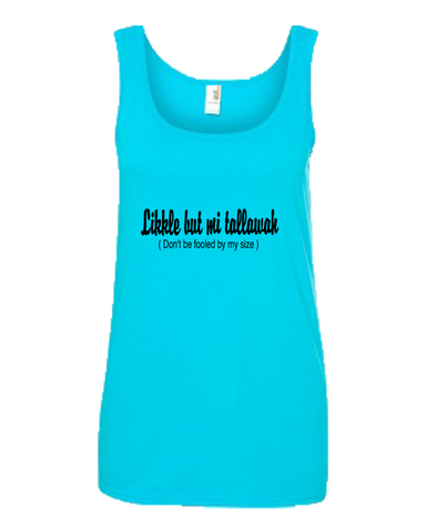 """Likkle but mi tallawah"" Ladies Missy Fit Ringspun Tank Top"