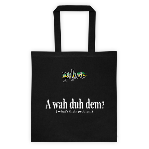 A wah duh dem 6 Ounce Cotton Canvas Tote