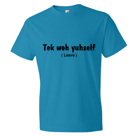 """Tek weh yuh self"" Lightweight Fashion Short Sleeve T-Shirt"