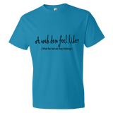 """A weh dem feel like"" Lightweight Fashion Short Sleeve T-Shirt"