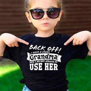 Back Off I Have A Crazy Grandma Print Funny Kids Tshirt