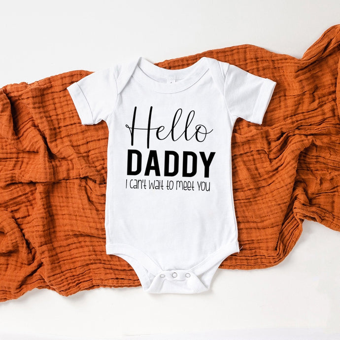 Hey Daddy/grandma/grandpa/auntie I Can't Wait To Meet You Onesies