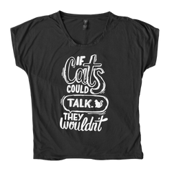 If Cats Could Talk Ladies' Dolman T-Shirt