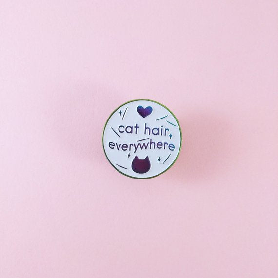 Cat Hair Everywhere Enamel Pin made by Squeak