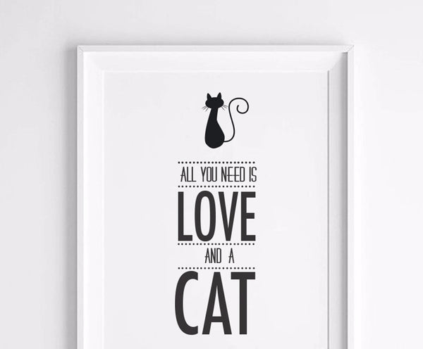 """All You Need is Love and a Cat"" Print"