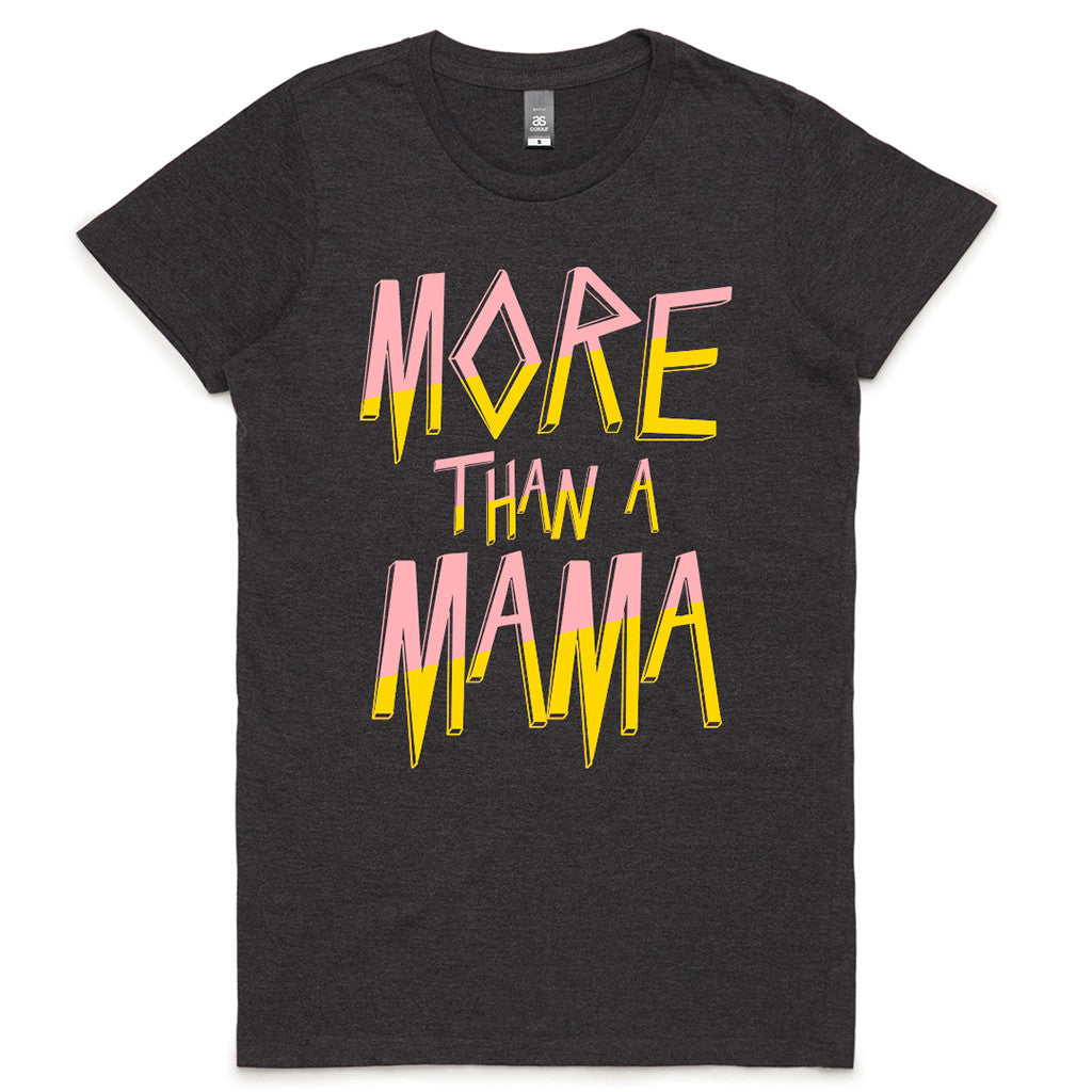 More Than A Mama T-shirt | Eskimo Nell