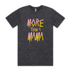 More Than a Mama Stonewash T-shirt