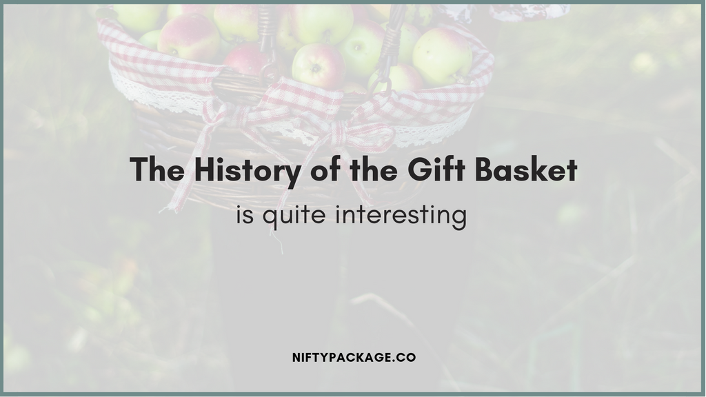 The History of the Gift Basket