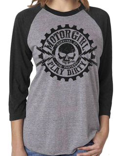 PLAY DIRTY - 3/4 SLEEVE RAGLAN - MOTORGIRL
