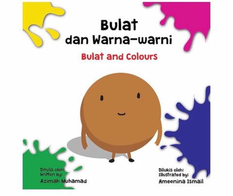 Bulat dan Warna-warni/ Bulat and Colours (Bilingual)