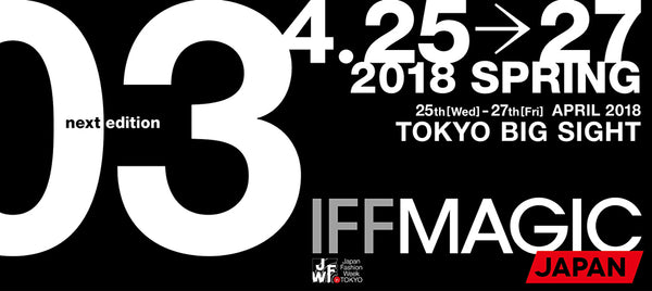 IFF MAGIC JAPAN 2018 spring